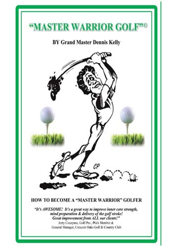 master warrior golf by dennis kelly improve your golf score